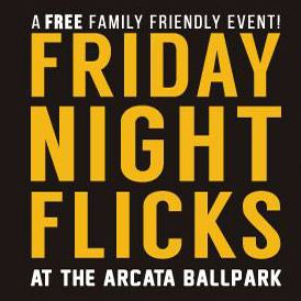 Friday Night Flicks movie night at the Arcata Ballpark