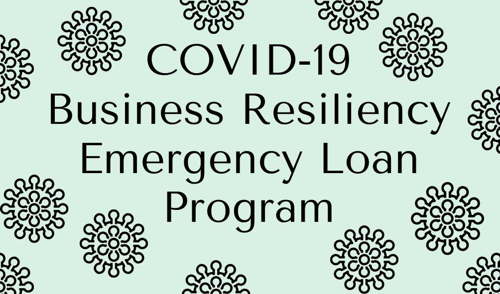 COVID-19 Business Resiliency Emergency Loan Program